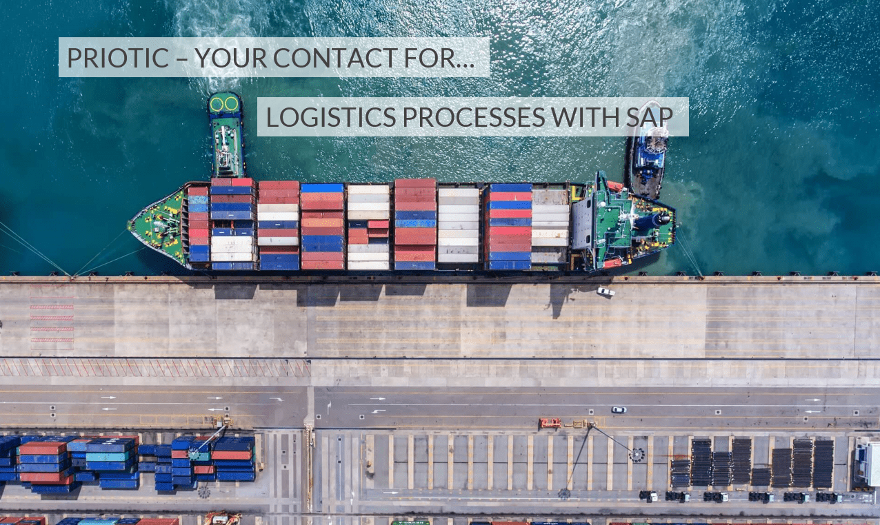 Priotic your contact for logistics processes with SAP